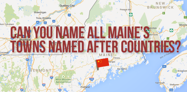 Can You Name All The Maine Towns Named After Countries Quizzes