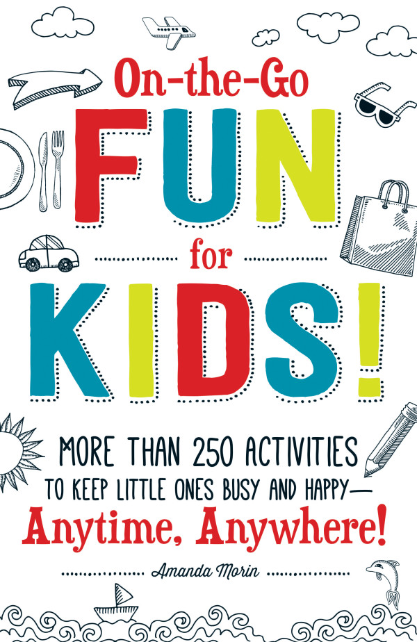 &quotOn-the-Go Fun for Kids!&quot by Amanda Morin
