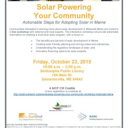 Communities interested in learning more about solar development in the Midcoast Maine region are invited to a free workshop with national and local experts hosted by the Midcoast Economic Development District on Friday, October 23, from 10 a.m. to 3 p.m. at Skidompha Public Library in Damariscotta.