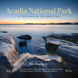 "The book ""Acadia National Park: A Centennial Celebration,"" published in 2016 by Rizzoli New York, features photography and essays by Tom Blagden Jr., as well as essays by Christopher Camuto, Christopher Crosman, Dayton Duncan, David Rockefeller Jr., David MacDonald, Sheridan Steele and W. Kent Olsen."