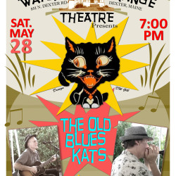 The Old Blues Kats are playing on Sat. May 30 at 7 pm at the Wayside Theatre in North Dexter.  Harpman DW Gill and guitarist Doug Wainoris wail out those delta, ragtime, Louisiana, zydeco, Cajun, Texas and country blues.  Doors open at 6:30. Tickets are $10. Fine desserts and pretty good coffee are sold at intermission.  The little Wayside Theatre is located at 851 North Dexter Rd (Rt. 23), Dexter. FMI on the Wayside Theatre/Grange concerts contact Joe Kennedy 277-3733, Chester Bekier 924-5711, or just Facebook Wayside Grange. We'll get back to you.