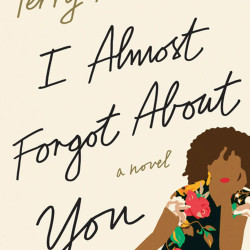 """I Almost Forgot About You"" by Terry McMillan"