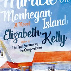 """The Miracle on Monhegan Island"" by Elizabeth Kelly"