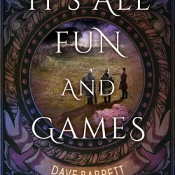 """It's All Fun and Games,"" by Dave Barrett"