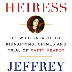 """American Heiress: The Wild Saga of the Kidnapping, Crimes and Trial of Patty Hearst"" by Jeffrey Toobin; Doubleday (384 pages, $28.95). (Doubleday)"