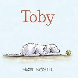 """""""Toby"""" is a new book by Maine illustrator and author Hazel Mitchell."""