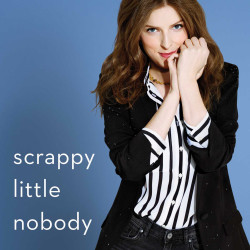 """Scrappy Little Nobody"" by Anna Kendrick"