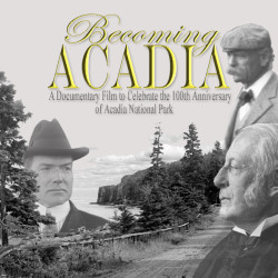 """""""Becoming Acadia"""" a Dobbs Production film"""