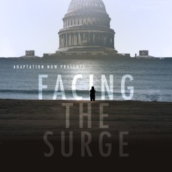 """Facing the Surge"" can be seen on Wednesday, November 30, 2016, at 7 pm at Husson University's Gracie Theatre. The film and the panel discussion that follow are both free and open to the public."