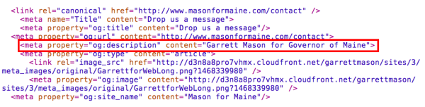 Metadata for the URL masonformaine.com on Thursday afternoon listed a description of &quotGarrett Mason for Governor Maine.&quot A contact page for the site continued to show that description by 4 p.m. while the site's landing page was changed to &quotGarrett Mason, Maine State Senator, District 17.&quot