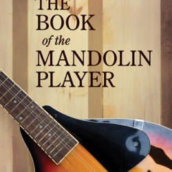 The Book of the Mandolin Player by Anne Oleson