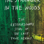 """""""The Stranger in the Woods,"""" by Michael Finkel"""