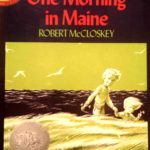 """One Morning in Maine"" by Robert McCloskey."