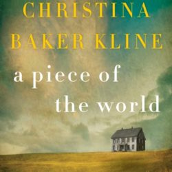 A Piece of the World by Christina Baker Kline