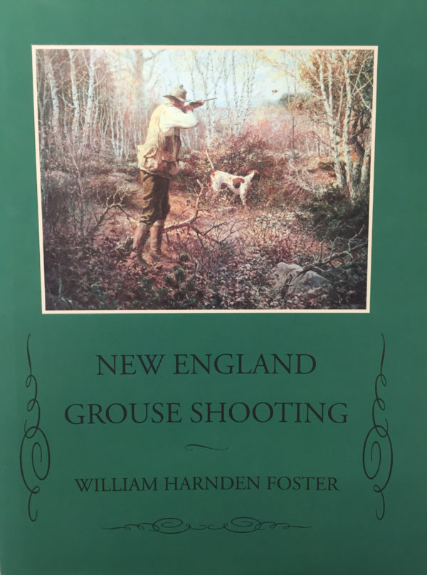 &quotNew England Grouse Hunting,&quot by William Harnden Foster. Courtesy of Wild River Press