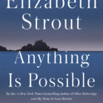 """Anything Is Possible,"" by Elizabeth Strout; Random House"