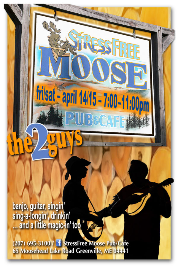 The2Guys at the STRESS FREE MOOSE - April 14 & 15