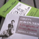 """Orion on the Dunes,"" a biography of the Henry Beston the author of ""Northern Farm,"" written by Daniel G. Payne"
