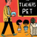 The Teacher's Pet by Anica Mrose Rissi, illustrated by Zachariah OHora, published by Disney-Hyperion